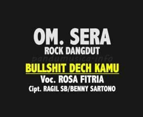 Bullshit Dech Kamu - Roza Fitria - OM Sera